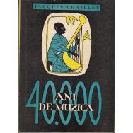 40000 ani de muzica - Jacques Chailley