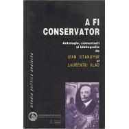 A fi conservator - Ioan Stanomir, Laurentiu Vlad