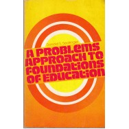 A problems approach to foundations of education - Donald S. Seckinger