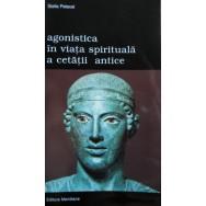 Agonistica in viata cetatii antice - Stella Petecel