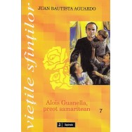 Alois Guanella, preot samaritean - Juan Bautista Aguardo