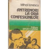 Antrenori la ora confesiunilor - Mihai Ionescu