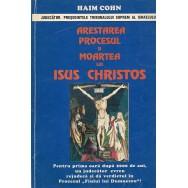Arestarea, procesul si moartea lui Isus Christos - Haim Cohn