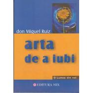 Arta de a iubi - Miguel Ruiz