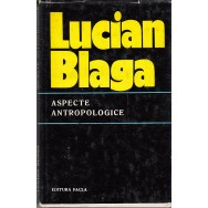 Aspecte antropologice - Lucian Blaga