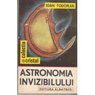 Astronomia invizibilului - Ioan Todoran