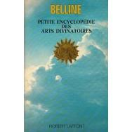 Petite encyclopedie des arts divinatoires - Belline