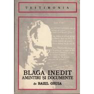 Blaga inedit, amintiri si documente - Bazil Gruia