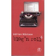 Blog 'n roll 4 - Adrian Nastase