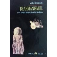 Brahmanismul, cu o sinteza asupra filosofiei Vedanta - Valle Poussin