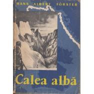 Calea alba - Hans Albert Forster