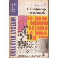 Caleidoscop matematic - V. Bobancu