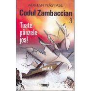 Codul Zambaccian 3, Toate panzele jos! - Adrian Nastase