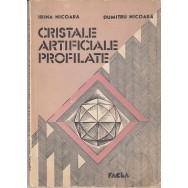 Cristale artificiale profilate - Irina Nicoara, Dumitru Nicoara