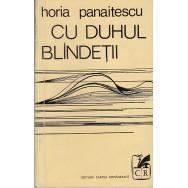 Cu duhul blindetii - Horia Panaitescu