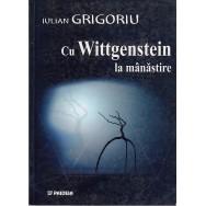 Cu Wittgenstein la manastire - Iulian Grigoriu
