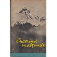Cucerind inaltimile (culegere de articole despre alpinism) - Colectiv