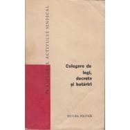 In ajutorul activului sindical, vol. 14, Culegere de legi decrete si hotariri - colectiv