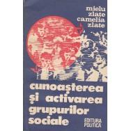 Cunoasterea si activarea grupurilor sociale - Mielu Zlate, Camelia Zlate