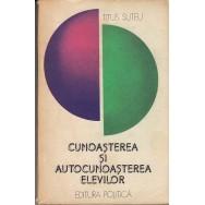 Cunoasterea si autocunoasterea elevilor - Titus Suteu