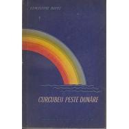 Curcubeu peste Dunare - Demostene Botez