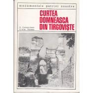 Curtea domneasca din Tirgoviste - N. Constantinescu, Cristian Moisescu