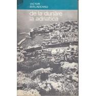 De la dunare la adriatica - Victor Birladeanu