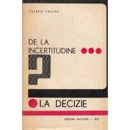 De la incertitudine la decizie - Valeriu Ceausu