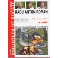 De la munte la delta, bucate, vinuri si obiceiuri romanesti - Radu Anton Roman