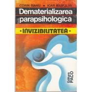 Dematerializarea parapsihologica, Invizibilitatea - Corin Bianu, Ioan Mamulas