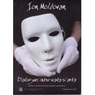 Dialoguri intre viata si arta - Ion Moldovan