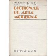 Dictionar de arta moderna - Constantin Prut