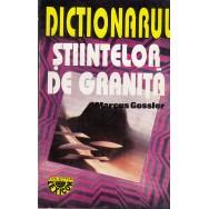 Dictionarul stiintelor de granita - Marcus Gossler