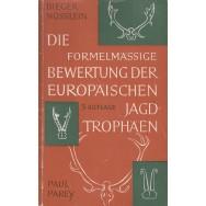 Die formelmassige bewertung der europaischen Jagdtrophaen - Wilhelm Bieger