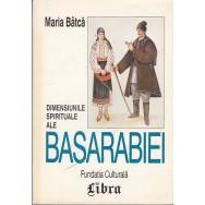 Dimensiunile spirituale ale Basarabiei - Maria Batca