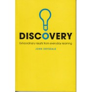 Discovery: extroardinary results from everyday learning (engleza) - John Drysdale