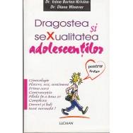 Dragostea si sexualitatea adolescentilor, pentru fete - Irene Borten-Krivine, Diane Winaver