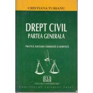 Drept civil, partea generala: practica judiciara comentata si adnotata (2001) - Cristiana Turianu