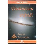 Dumnezeu exista! - Swami Sivananda