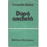 Dupa ancheta - Corneliu Stefan