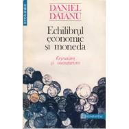 Echilibrul economic si moneda, Keynesism si monetarism - Daniel Daianu