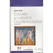 Educatie si cultura in Occidentul barbar - Pierre Riche