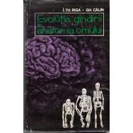 Evolutia gindirii in anatomia omului - I. Th. Riga, Gh. Calin