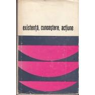 Existenta, cunoastere, actiune - Colectiv