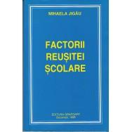 Factorii reusitei scolare - Mihaela Jigau