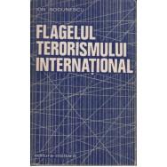 Flagelul terorismului international - Ion Bodunescu