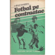 Fotbal pe contraatac - Mihai Ionescu
