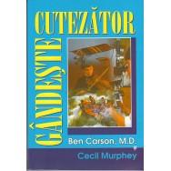 Gandeste cutezator - Ben Carson, M. D.. Cecil Murphey
