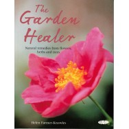 The garden healer - natural remedies from flowers, herbs, and trees - Helen Farmer-Knowles