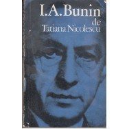 I. A. Bunin - Tatiana Nicolescu